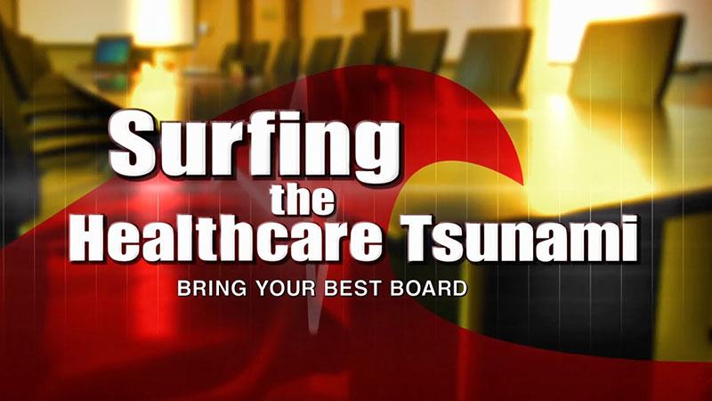 2012 Surfing the Healthcare Tsunami