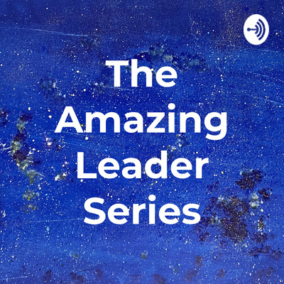 The Amazing Leader Series